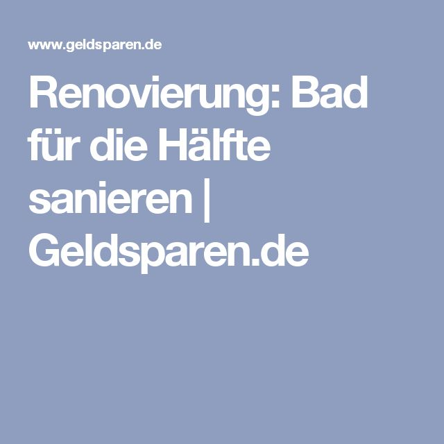 Renovierung: Bad für die Hälfte sanieren | Geldsparen.de