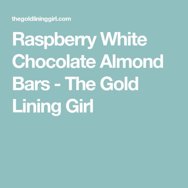 Raspberry White Chocolate Almond Bars - The Gold Lining Girl