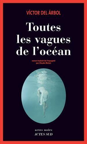 - Toutes les vagues de l'océan - Victor del Arbor