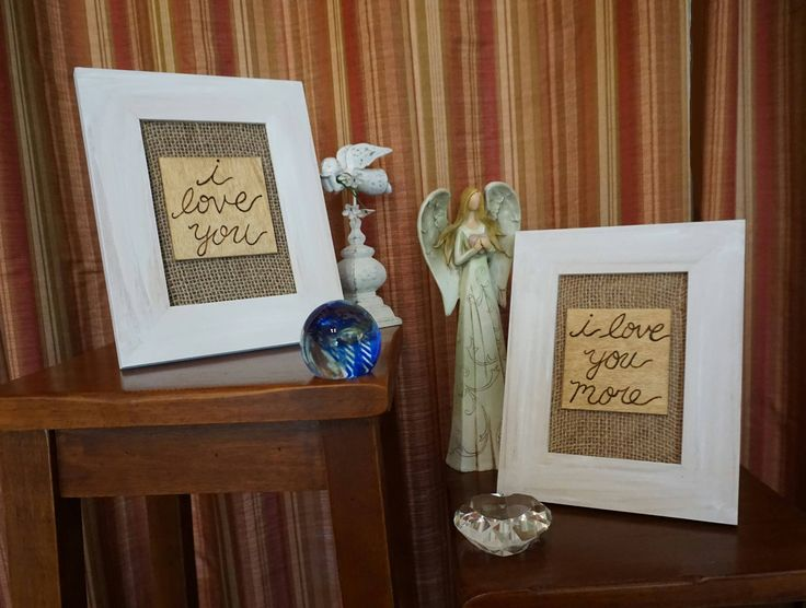 I Love You, I Love You More Frame Set, White Washed and Woodburned With Burlap Accent,  Unique Valentine's Day by DawnThroughTheForest on Etsy