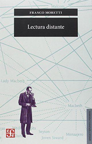 Lectura distante / Franco Moretti ; traducción de Lilia Mosconi