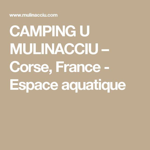 CAMPING U MULINACCIU – Corse, France - Espace aquatique