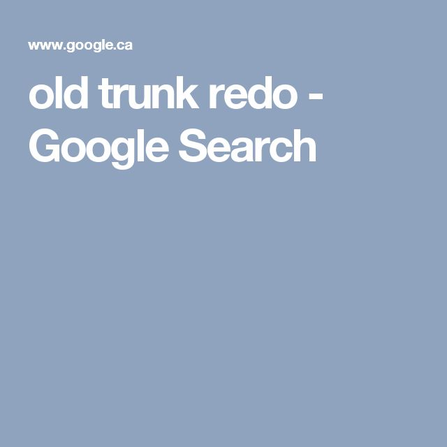 old trunk redo - Google Search