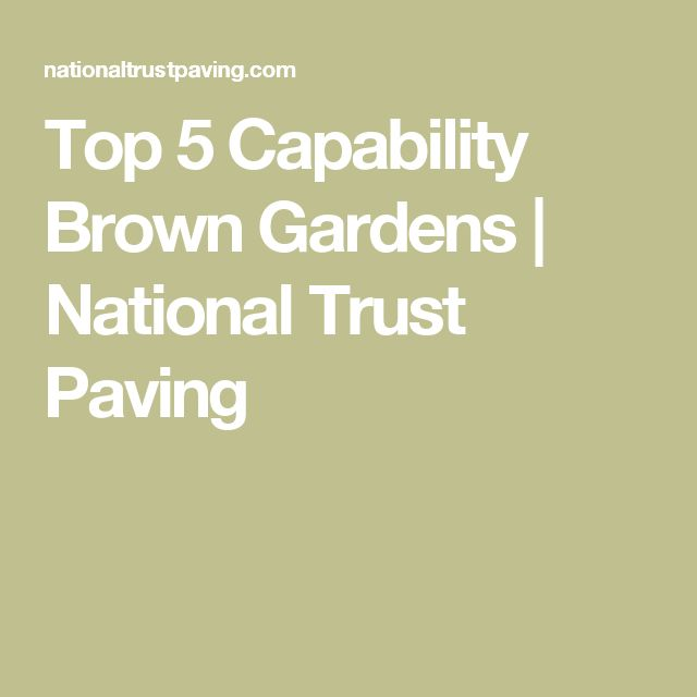 Top 5 Capability Brown Gardens | National Trust Paving