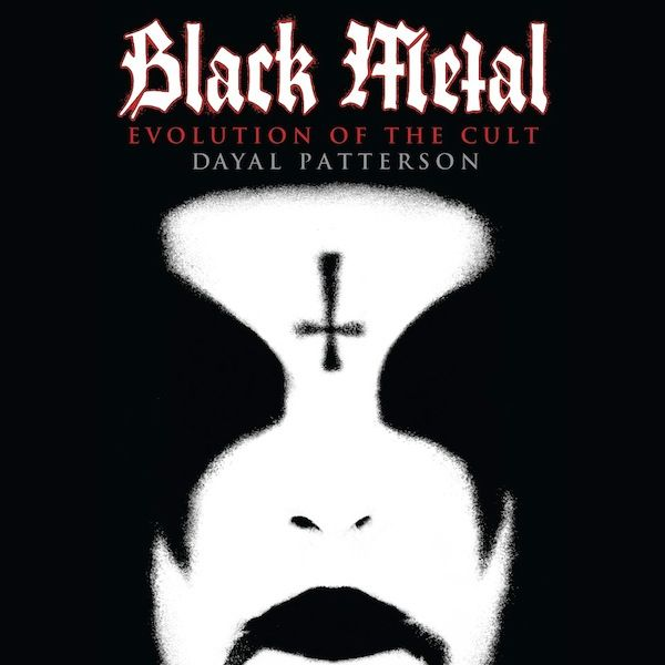 Black Metal - Evolution of the Cult (Patterson Day)