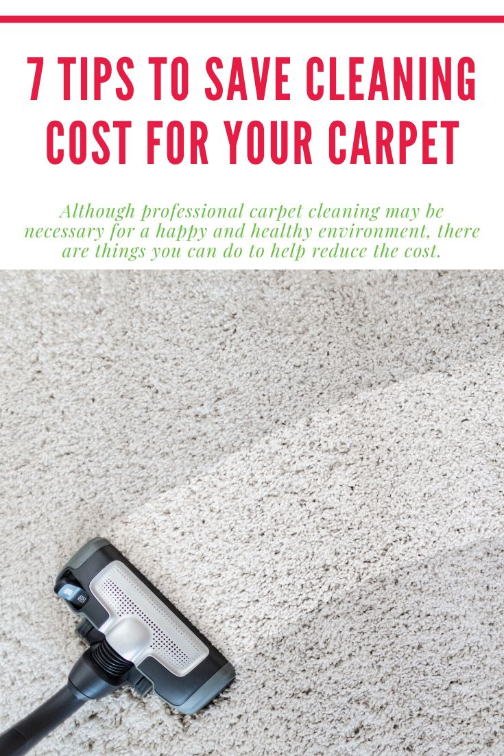 7 Tips To Save Cleaning Cost For Your Carpet Cheap Carpet Cleaning Carpet Cleaning Hacks Carpet Cleaning Solution