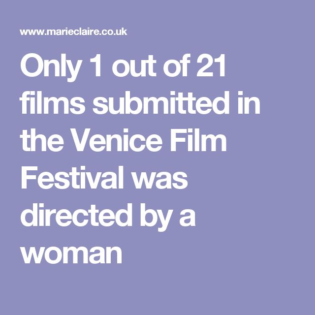 Only 1 out of 21 films submitted in the Venice Film Festival was directed by a woman