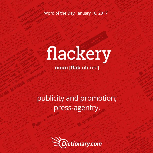 Dictionary.com's Word of the Day - flackery - publicity and promotion.