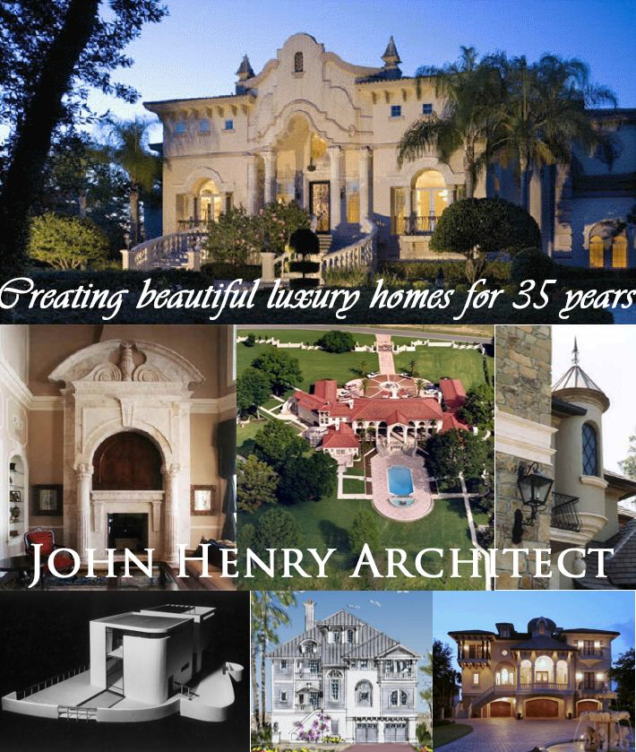 Spectacular Luxury Homes Mansions And Castles By John Henry Architect Celebrating 35 Years Of Amazing Residential D Luxury House Plans Mansions Luxury Homes