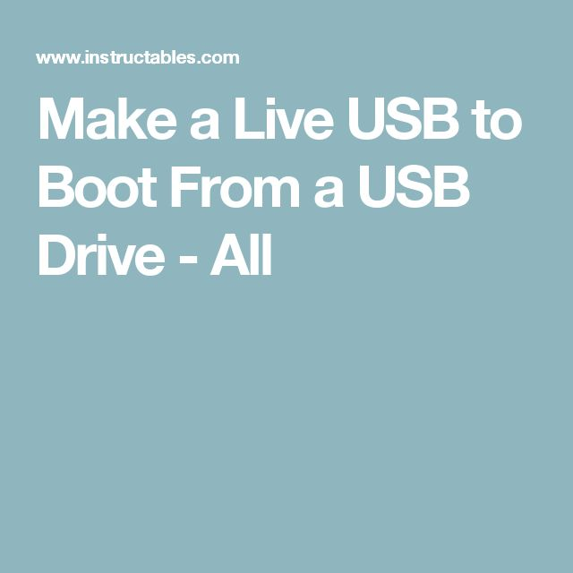 Make a Live USB to Boot From a USB Drive - All