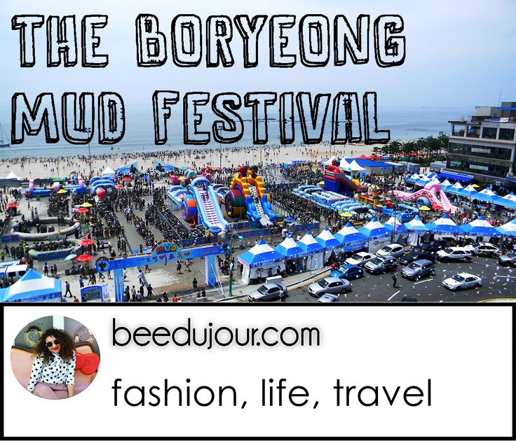 The Boryeong Mud Festival · Bee Du Jour