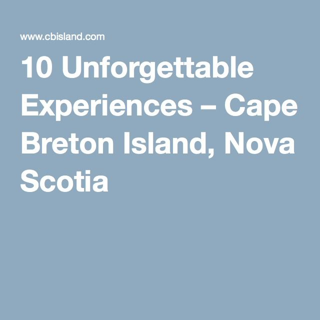 10 Unforgettable Experiences – Cape Breton Island, Nova Scotia