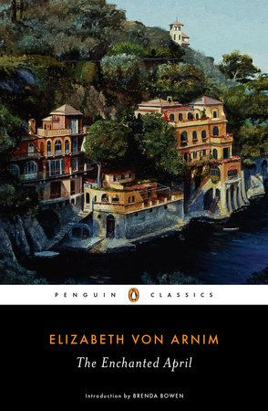 THE ENCHANTED APRIL by Elizabeth Von Arnim -- The charming, slyly comic novel of romantic longing and transformation that inspired the Oscar-nominated film.