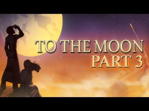To The Moon - Part 3