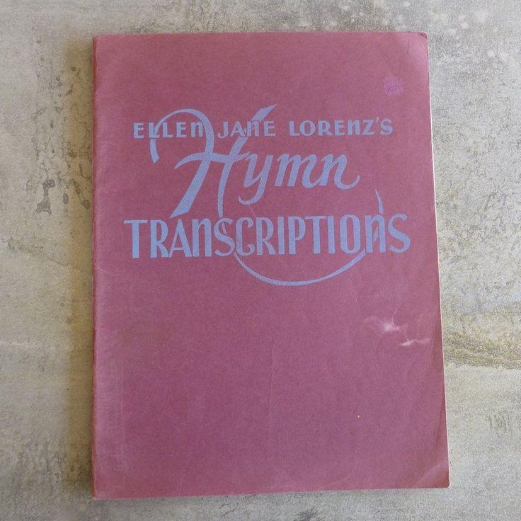 Vintage Ellen Jane Lorenz's Hymn Transcriptions. Copyright, 1955, by Lorenz Publishing Co. Printed in U. S. A. 64 pages.