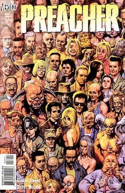 Preacher is a comic book series created by writer Garth Ennis and artist Steve Dillon, published by the American comic book label Vertigo (an imprint of DC Comics), with painted covers by Glenn Fabry.