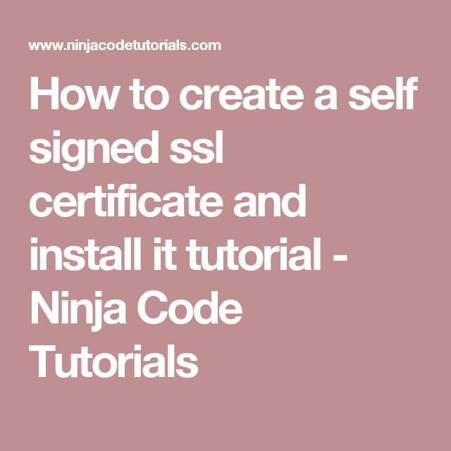 How to create a self signed ssl certificate and install it tutorial - Ninja Code Tutorials