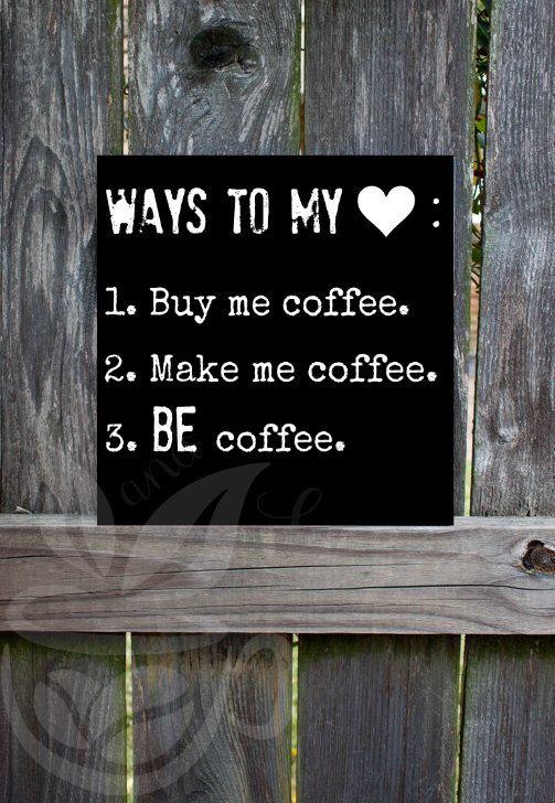 Ways to My Heart Coffee Sign Coffee Decor | beanandleafcoffee.com