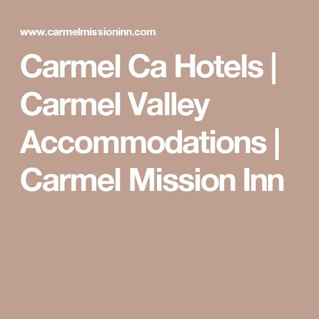 Carmel Ca Hotels | Carmel Valley Accommodations | Carmel Mission Inn
