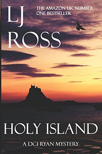 "Holy Island: A DCI Ryan Mystery (The DCI Ryan Mysteries) by LJ Ross. THE AMAZON UK NUMBER ONE BESTSELLER ""LJ Ross is the queen of Kindle"" - Sunday Telegraph ""Holy Island is a blockbuster"" - Daily Express ""A literary phenomenon"" - Evening Chronicle Detective Chief Inspector Ryan retreats to Holy Island seeking sanctuary when he is forced to take sabbatical leave from his duties as a homicide detective. A few days before Christmas, his peace is shattered and he is thrust back into the murky..."