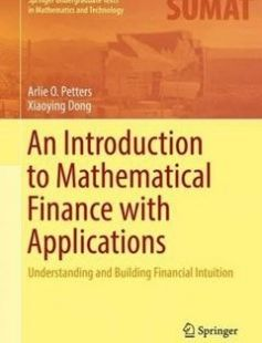 An Introduction to Mathematical Finance with Applications: Understanding and Building Financial Intuition free download by Arlie O. Petters Xiaoying Dong ISBN: 9781493937813 with BooksBob. Fast and free eBooks download.  The post An Introduction to Mathematical Finance with Applications: Understanding and Building Financial Intuition Free Download appeared first on Booksbob.com.