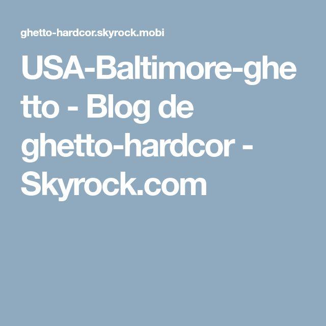 USA-Baltimore-ghetto - Blog de ghetto-hardcor - Skyrock.com