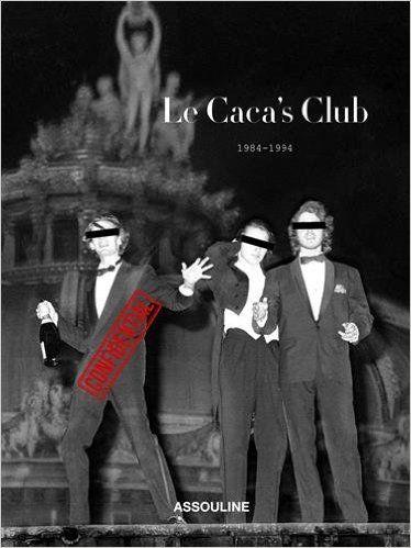Amazon.fr - Le Caca's Club 1984-1994 - Frederic Beigbeder, Guillaume Rappeneau, Christophe Tison, Marc Lambron - Livres