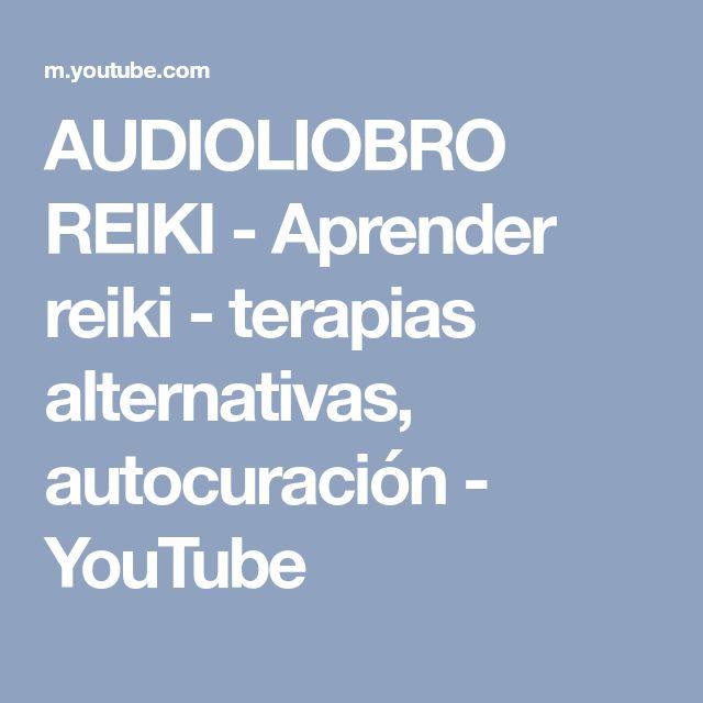 AUDIOLIOBRO REIKI - Aprender reiki - terapias alternativas, autocuración - YouTube