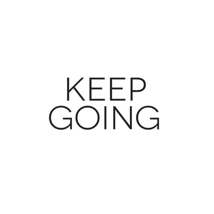 "3.7.2016  In anticipation for tomorrow's LISS I am laying in bed thinking about my own personal motivation. When I came across this photo today I thought to myself that this needed to be my mantra for this next week. ""Keep Going""  In a way it reminds me of Dory from the movie ""Finding Nemo"" when she says ""just keep swimming just keep swimming""!  anyone else love that movie??  Not only is this week my last week for @kayla_itsines' BBG 2.0 but it is also my last week of school before spring…"