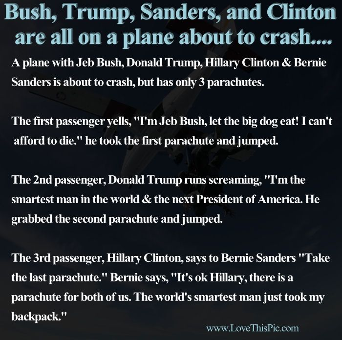 Bush, Trump, Sanders, And Clinton Are All On A Plane About To Crash. Pictures, Photos, and Images for Facebook, Tumblr, Pinterest, and Twitter