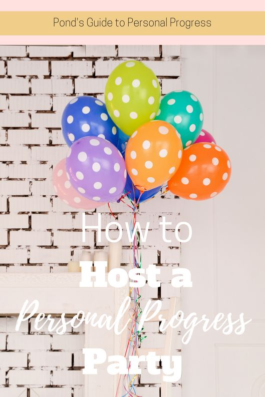 How to Host a Personal Progress Party from Pond's Guide to Personal Progress