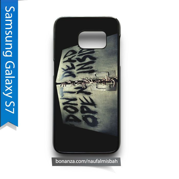 Dont Dead Open Inside Samsung Galaxy S7 Case Cover