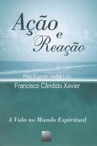 Ação e Reação - Edição Especial  Francisco Candido Xavier  FEB