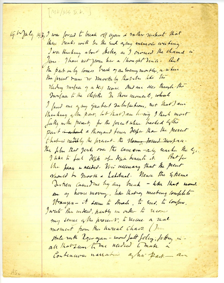 """The past only comes back when the present runs so smoothly that it is like the sliding surface of a deep river""    From the handwritten manuscript of Virginia Woolf's memoir A Sketch of the Past."