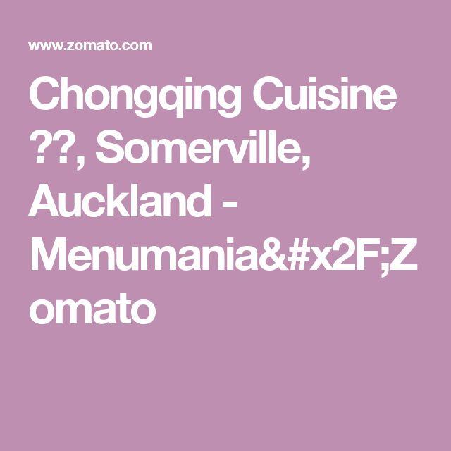 Chongqing Cuisine 渝味, Somerville, Auckland - Menumania/Zomato