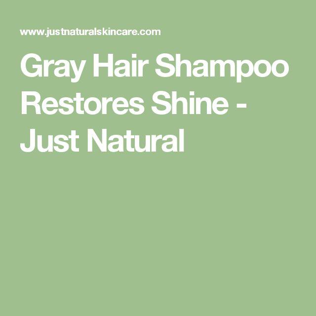 Gray Hair Shampoo Restores Shine - Just Natural