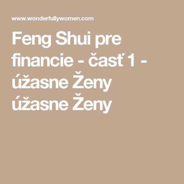 Feng Shui pre financie - časť 1 - úžasne Ženy úžasne Ženy