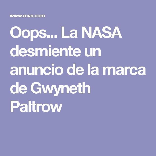 Oops... La NASA desmiente un anuncio de la marca de Gwyneth Paltrow