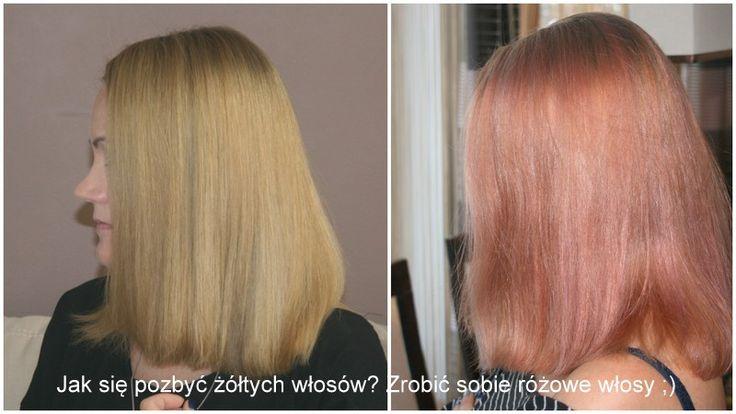 Jak się pozbyć żółtych włosów po rozjaśnianiu i zrobić sobie różowe włosy bez farbowania?