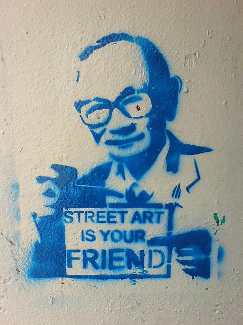 Street art is your friend.Unknown Artist.