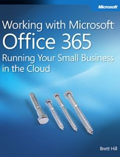 Working with Microsoft Office 365: Running Your Small Business in the Cloud free download by Brett Hill ISBN: 9780735658998 with BooksBob. Fast and free eBooks download.  The post Working with Microsoft Office 365: Running Your Small Business in the Cloud Free Download appeared first on Booksbob.com.