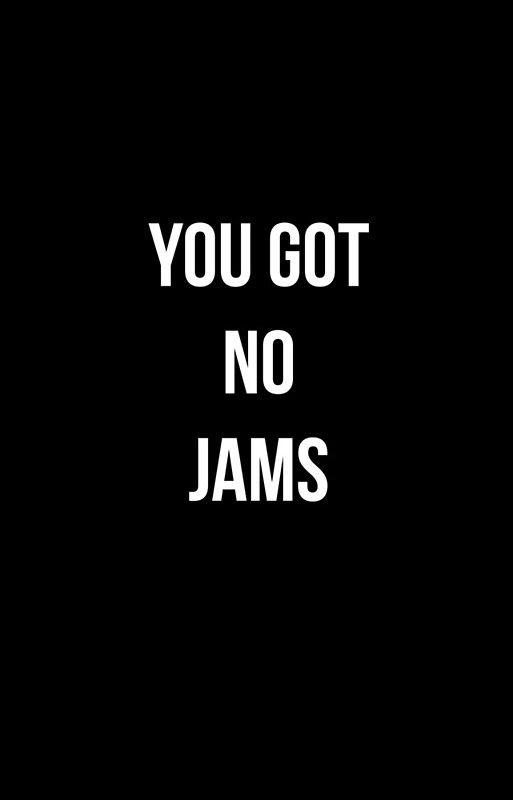 You Got No Jams - White