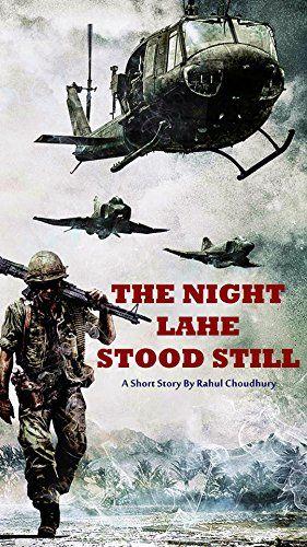 The Night Lahe Stood Still: A Short Story By Rahul Choudhury by Rahul Choudhury http://www.amazon.in/dp/B01B0SFZMS/ref=cm_sw_r_pi_dp_IV6Qwb00AB741