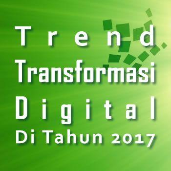 trend transformasi digital tahun 2017
