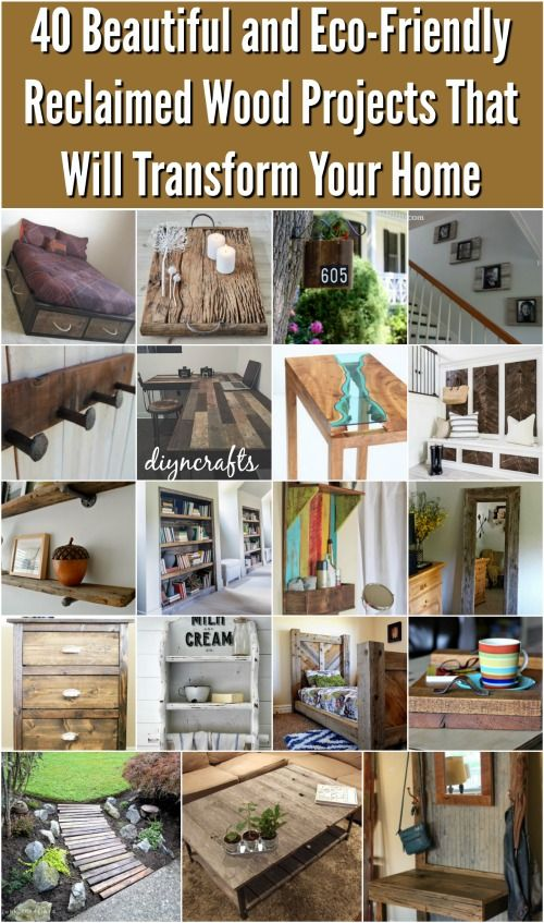 40 Beautiful and Eco-Friendly Reclaimed Wood Projects That Will Transform Your…