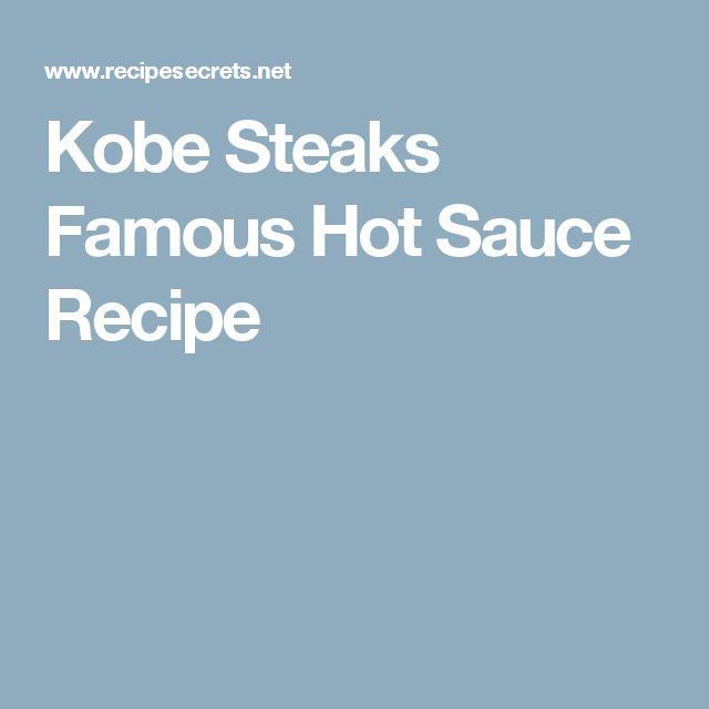 Kobe Steaks Famous Hot Sauce Recipe