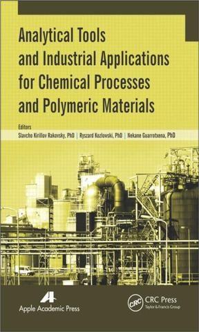 Analytical Tools and Industrial Applications for Chemical Processes and Polymeric Materials; Slavcho Kirillov Rakovsky Ryszard Kozlowski Nekane Guarrotxena; Hardback