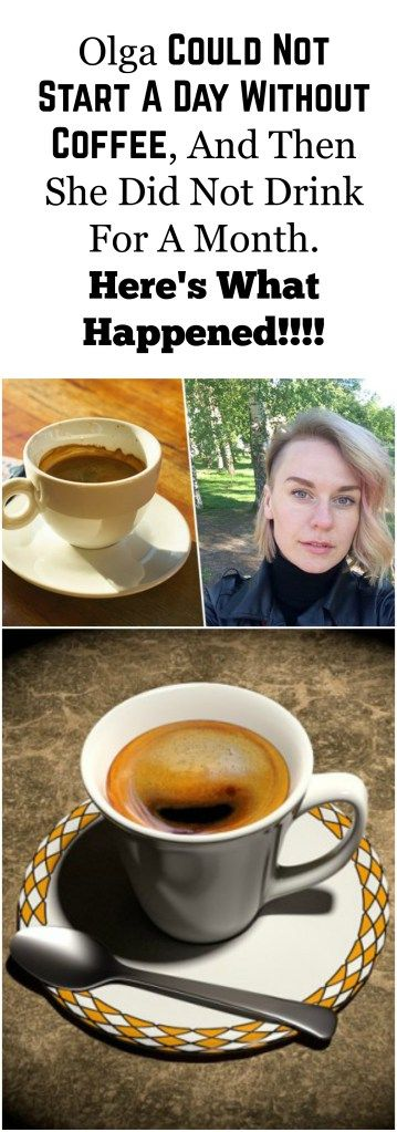 A quality, healthy, more energy and better look is just a few of the benefits if you stop drinking coffee  We provide you a confession of Olga Zaharčenko, who did not drink coffee for a month. The results are astonishing. #stopped #drinking #coffee #for #month #astonishing #result #came #up #healh #benefits
