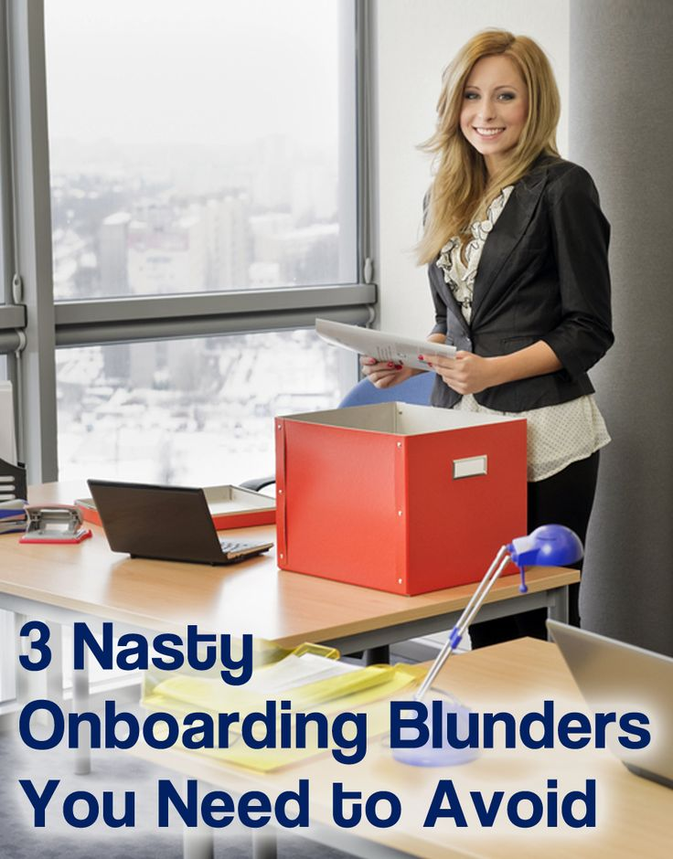 3 Nasty Onboarding Blunders You Need To Avoid