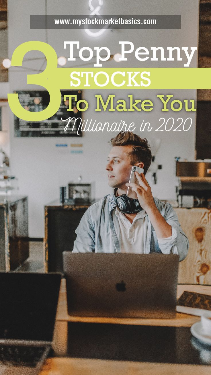 3 top penny stocks to make you a millionaire in 2020 top